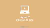 laptop i7 dibawah 10 juta