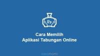 cara memilih aplikasi tabungan online